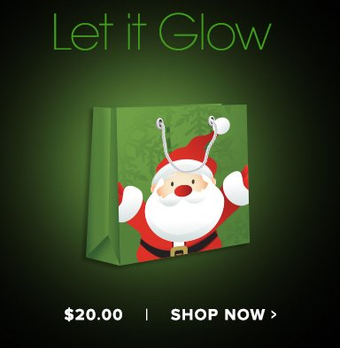 Let it Glow$20.00Shop Now>>