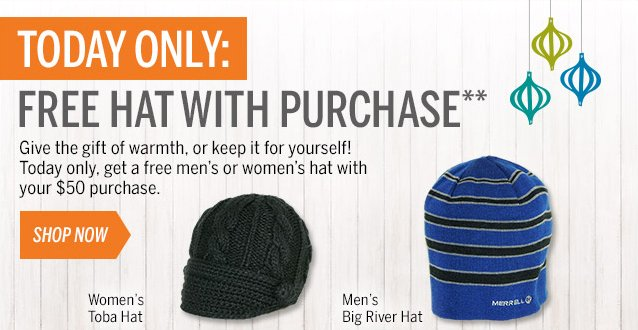 TODAY ONLY: FREE HAT WITH PURCHASE