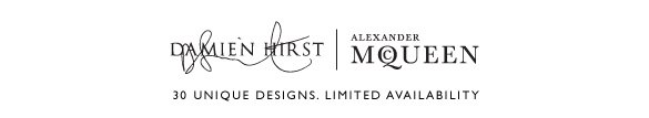 Damien Hirst & Alexander McQueen limited availability. Shop today.