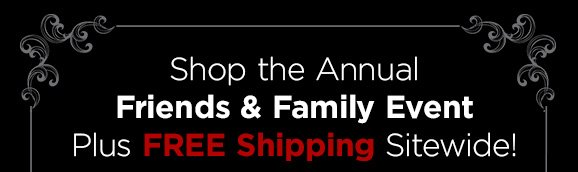Shop the Annual Friends & Family Event - Plus FREE SHIPPING Sitewide!