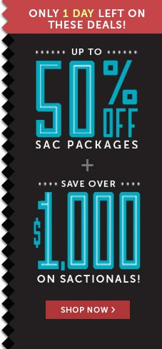 Only 1 Day Left On These Deals! Up to 50% Off Sac Packages + Save Over $1,000 on Sactionals!