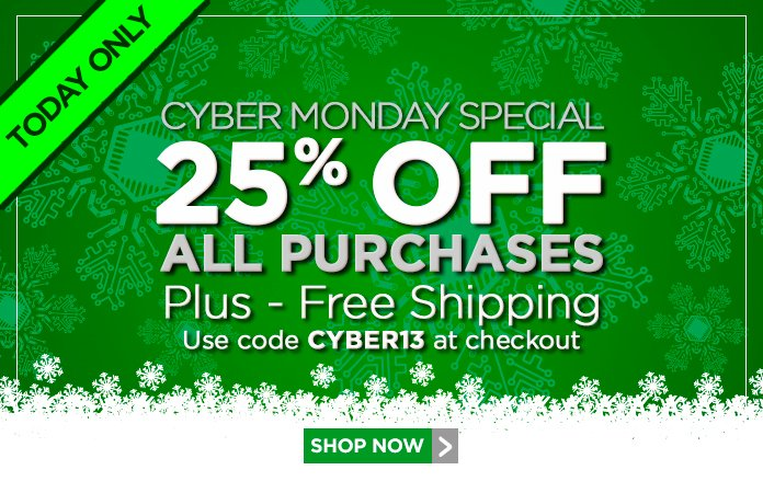 Cyber Monday Sale - 25% off every purchase + free shipping. Use code CYBER13 at checkout