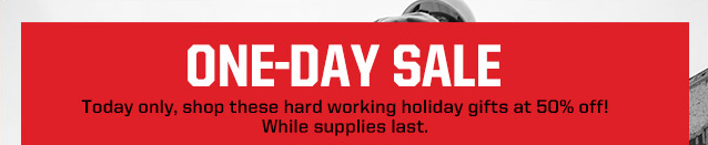 ONE-DAY SALE: 50% OFF SELECT GIFTS
