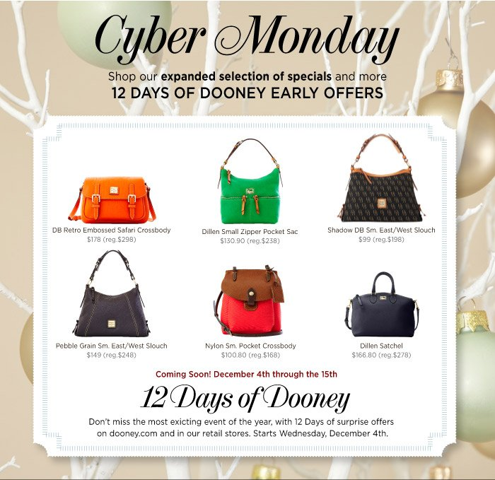 CYBER MONDAY! Shop our expanded selection of Specials and even more 12 Days of Dooney Early Offers