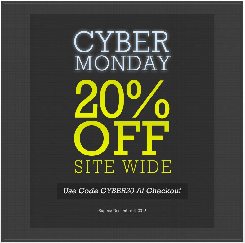 Cyber Monday 20% Off With Code CYBER20