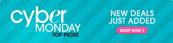 CYBER MONDAY TOP PICKS - NEW DEALS JUST ADDED - SHOP NOW