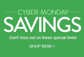 CYBER MONDAY SAVINGS - Don't miss out on these special finds! SHOP NOW