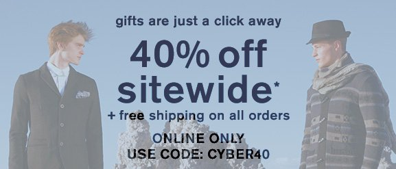 Gifts are just a click away! 40% off sitewide* + free shipping on all orders - Online Only - Use code: CYBER40
