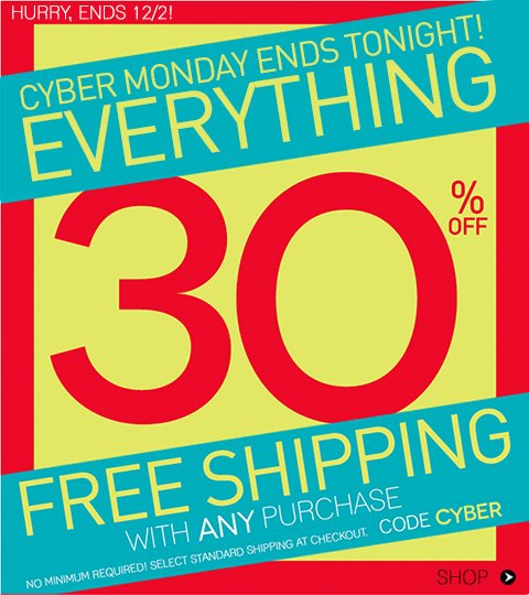 Cyber Monday - 30% OFF EVERYTHING ONLINE + Free Shipping!