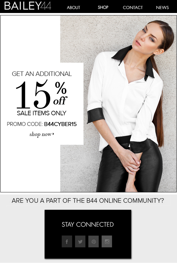GET AN ADDITIONAL 15% OFF SALE ITEMS ONLY PROMO CODE B44CYBER15