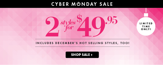 2 Styles For $49.95