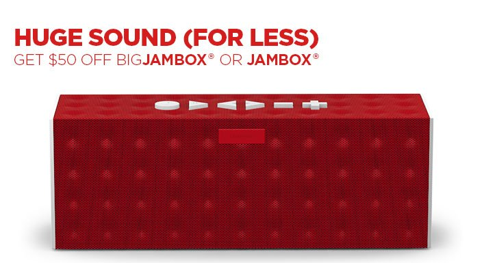 Huge Sound (For Less). Get $50 off BIG JAMBOX or JAMBOX.