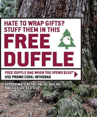 FREE CARHARTT DUFFLE BAG WHEN YOU SPEND $150