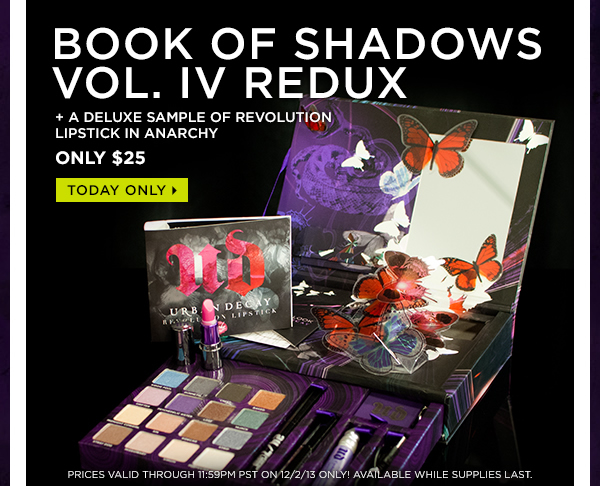 Book of Shadows Vol. IV Redux + a deluxe sample of Revolution Lipstick in Anarchy, only $25. Today only >