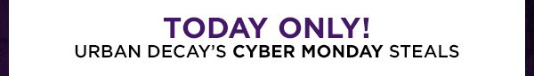 Today only! Urban Decay's Cyber Monday steals.