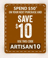 Spend $50* on your next purchase and SAVE $10 - use this code - ARTISAN10