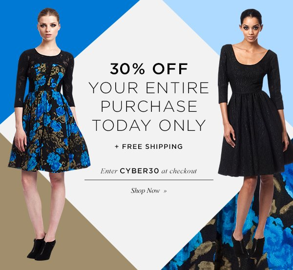 30% OFF YOUR ENTIRE PURCHASE TODAY ONLY + FREE SHIPPING. Enter CYBER30 at checkout. Shop Now.