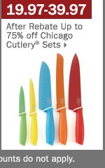 19.97-39.97 after rebate Chicago  Cutlery® sets.