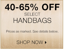 Shop 40-65% off select handbags