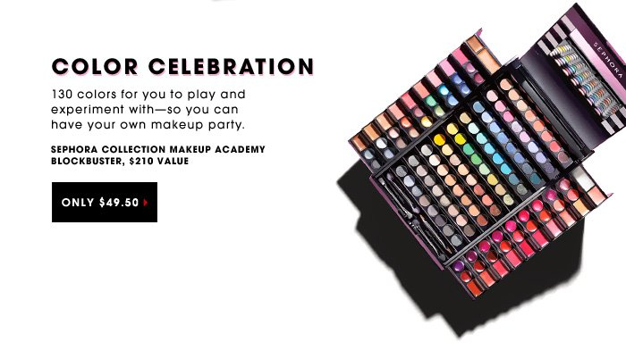 COLOR CELEBRATION. 130 colors to play and experiment with—so you can have your own makeup party. SEPHORA COLLECTION Makeup Academy Blockbuster. ONLY $49.50. $210 value