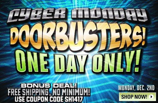 Cyber Monday Doorbusters!