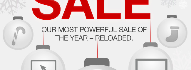Our MOST POWERFUL SALE of the year – RELOADED.