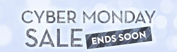 Cyber Monday Sale Ends Soon