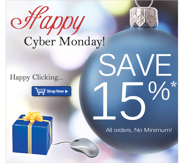 Save 15% on all Orders! Happy Cyber Monday, from AmeriMark.