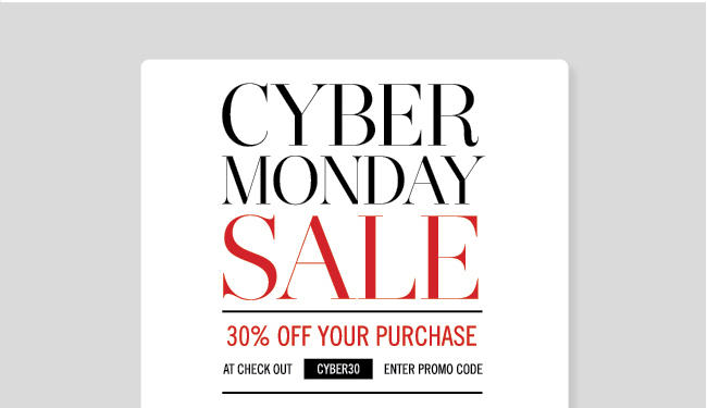 Cyber Monday Sale - 30% Off Your Purchase