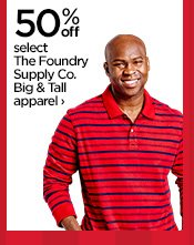 50% off select The Foundry Supply Co. Big & Tall apparel  ›