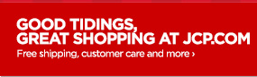 GOOD TIDINGS, GREAT SHOPPING AT JCP.COM Free shipping, customer  care and more ›