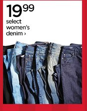 19.99 select women's denim ›