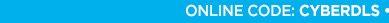 ONLINE CODE: CYBERDLS •