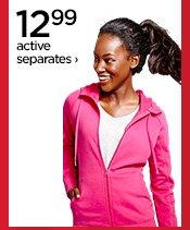 12.99 active separates ›