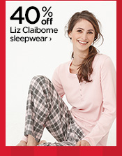 40% off Liz Claiborne sleepwear ›