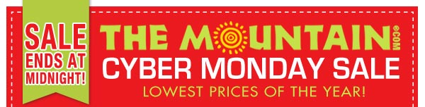 The Mountain.com Cyber Monday Sale! Lowest prices of the year!