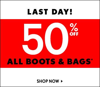 Last Day 50% Off All Boots & Bags