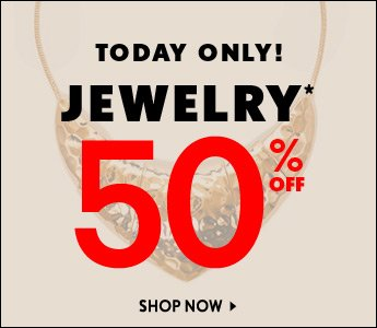 50% Off Jewelry - Today Only!