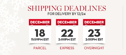 Shipping Deadlines for 12/24 Delivery