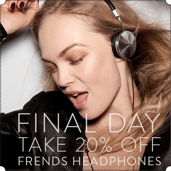 FINAL DAY - TAKE 20% OFF - FRENDS HEADPHONES