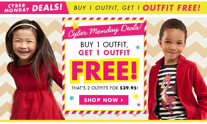Cyber Monday! Buy One Outfit, Get One Free!