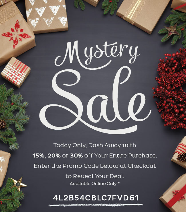 Mystery Savings. Get up to 30% Off Your Next Purchase