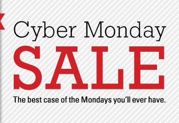 Cyber Monday Sale The best case of the Mondays you'll ever have