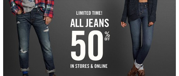 ONE MORE DAY! ALL JEANS 50% OFF IN  STORES & ONLINE