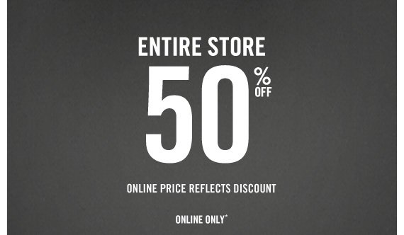 LIMITED TIME ENTIRE STORE 50% OFF  ONLINE ONLY