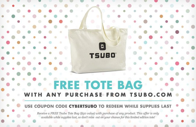 FREE TOTE BAG WITH ANY PURCHASE FROM TSUBO.COM