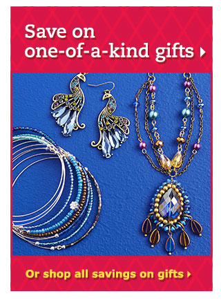 Save on one-of-a-kind gifts