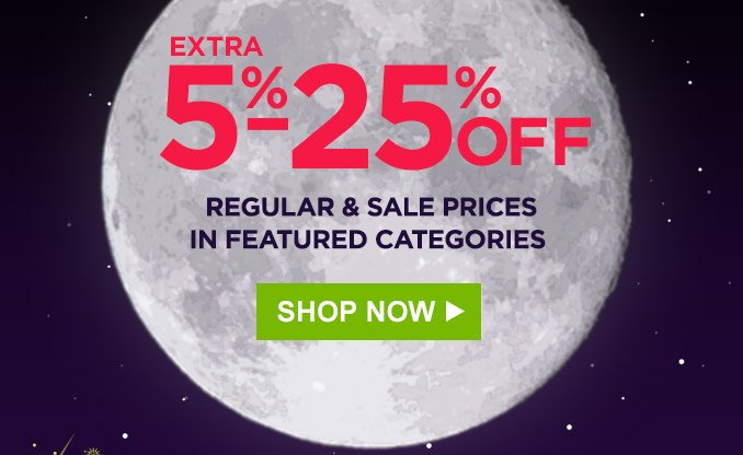 Extra 5%-25% off regular & sale prices in featured categories | Shop Now