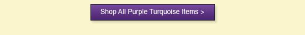 Shop All Purple Turquoise Items