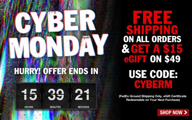 Cyber Monday! Get Free Shipping on ALL ORDERS Plus a $15 eGift!